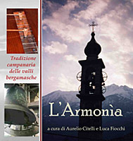 L'Armonìa - Tradizione campanaria delle valli bergamasche (The Bell Ringing Tradition in the Valleys of Bergamo, La tradition des cloches dans les vallées bergamasques)