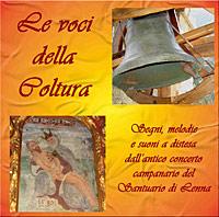 Le voci della Coltura: segni, melodie e suoni a distesa dell'antico concerto campanario del Santuario di Lenna