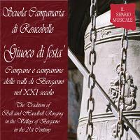 Giuoco di festa: campane e campanine delle valli di Bergamo nel XXI secolo